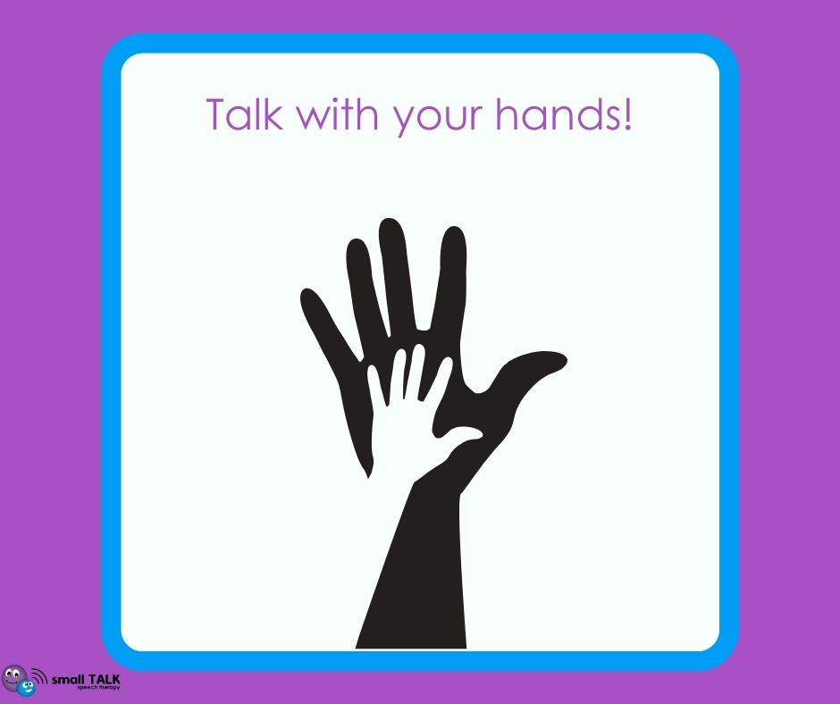 small talk speech therapy talk with your hands